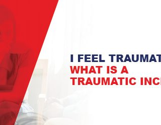 I Feel Traumatised: What is a traumatic incident? – ER24 TRAUMATISED 320x250