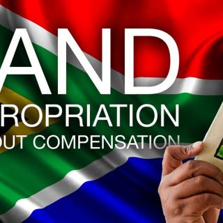 Land | Is it too late to stop expropriation without compensation? Five key questions answered | Dear South Africa expropriation without compensation 320x320